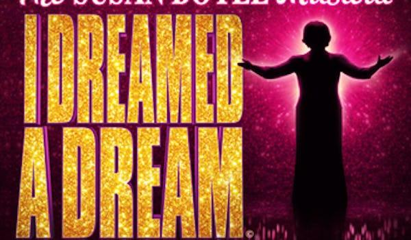 I Dreamed A Dream - The Susan Boyle Musical Tour Dates