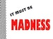 It Must Be Madness event picture
