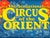 Circus Of The Orient