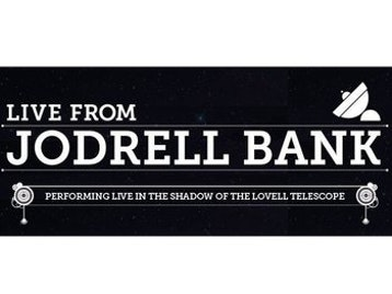 Picture for Live from Jodrell Bank
