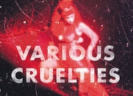 Various Cruelties artist photo