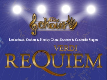 Verdi's Requiem: The Four Choirs: Leatherhead Choral Society, Oxshott Choral Society, Horsley Choral Society, Concordia Singers picture