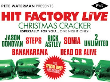 Hit Factory Live - Christmas Cracker: Steps + Rick Astley + Bananarama + Jason Donovan + Dead Or Alive + Pepsi & Shirlie + Princess + Sinitta + Hazell Dean + Sonia + 2 Unlimited + Lonnie Gordon + Brother Beyond picture