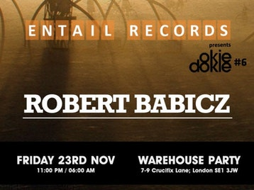 Entail Records Presents Okie Dokie Warehouse Party With Robert Babicz At 7-9 Crucifix Lane: Emeskay + Adapter (Get Physical) + Malandra JR. (Cocoon) live + Donnie Bilancia + Lamine + Robert Babicz (Babiczstyle / Systematic) picture