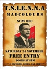 Flyer thumbnail for Tsienna + Mad Colours + Suzy Blu