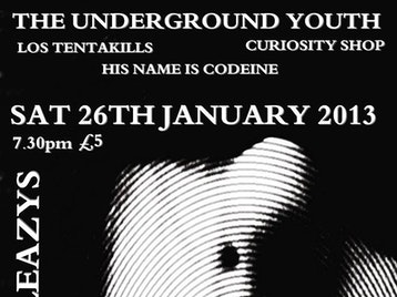 The Underground Youth + Los Tentakills + Curiosity Shop + His Name Is Codeine picture