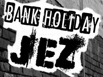 Bank Holiday Jez artist photo