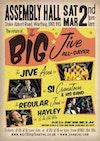 Flyer thumbnail for Big Jive All-dayer: The Jive Aces + 'Mr Dynamo' Si Cranstoun + The Regular Joes