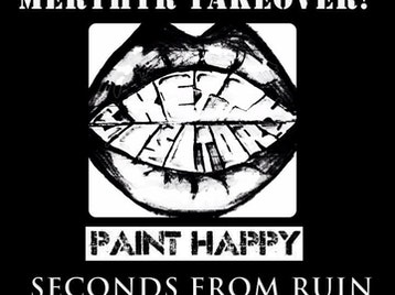 Merthyr Takeover: Pretty Visitors + Seconds From Ruin + Paint Happy picture