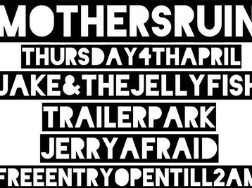 Jake And The Jellyfish + Trailer Park + Jerry Afraid picture