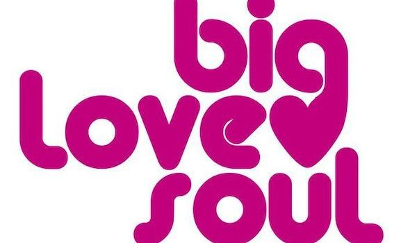Big Love Soul