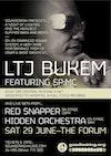Flyer thumbnail for D 'n' B Extravaganza: LTJ Bukem + SP:MC + Red Snapper + Hidden Orchestra + Tom Central
