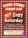 Flyer thumbnail for Hyena Lounge Comedy Club - Saturday Night Lounge: Steve Harris, Martin Mor, Dominic Woodward, Grainne Maguire