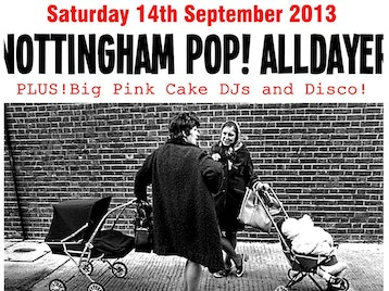 Nottingham Pop All-Dayer: Allo Darlin' + Tigercats + Fever Dream + The Fireworks + The Flatmates + The Felt Tips + Seabirds + The Hobbes Fanclub + Peru + T.O.Y.S. + Big Pink Cake DJs picture