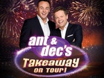 Ant & Dec's Takeaway On Tour artist photo