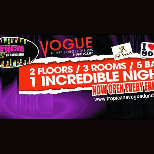 Club Tropicana, Vogue, Fat Sam's & Aura Events