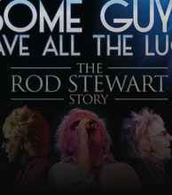 Some Guys Have All The Luck (The Rod Stewart Story) artist photo
