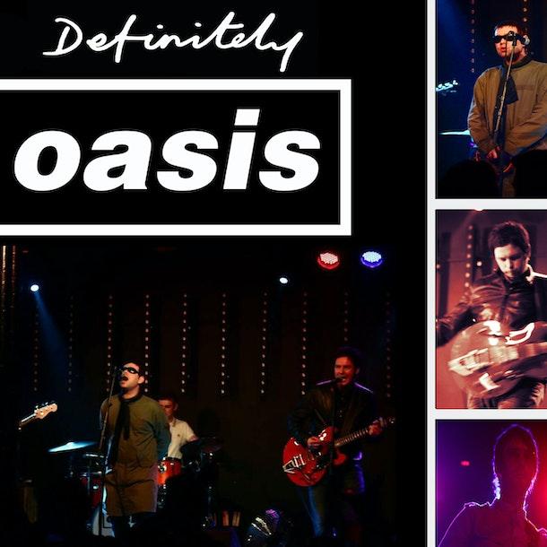 Definitely Oasis Tour Dates