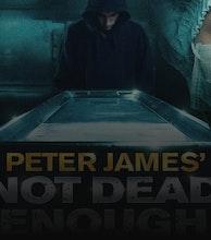 Peter James' Not Dead Enough (Touring) artist photo