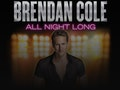 All Night Long: Brendan Cole event picture