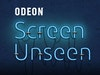 Odeon: Screen Unseen