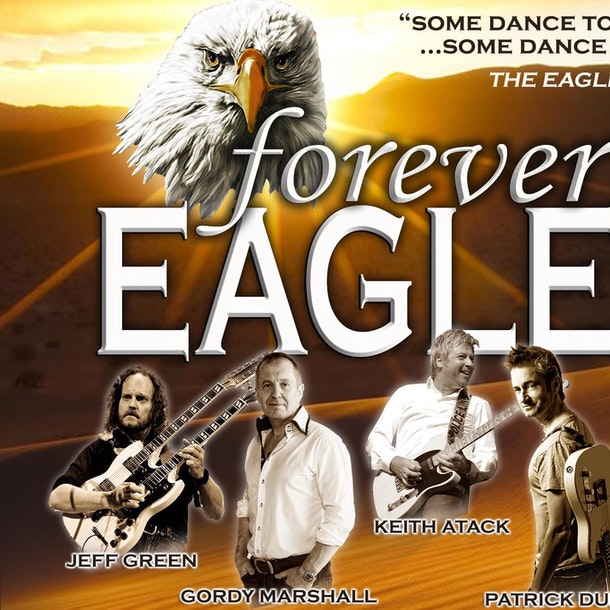 Forever Eagles Tour Dates & Tickets 2021   Ents24