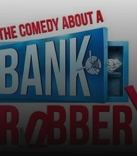 The Comedy About A Bank Robbery (Touring) artist photo
