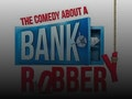 The Comedy About A Bank Robbery (Touring) event picture