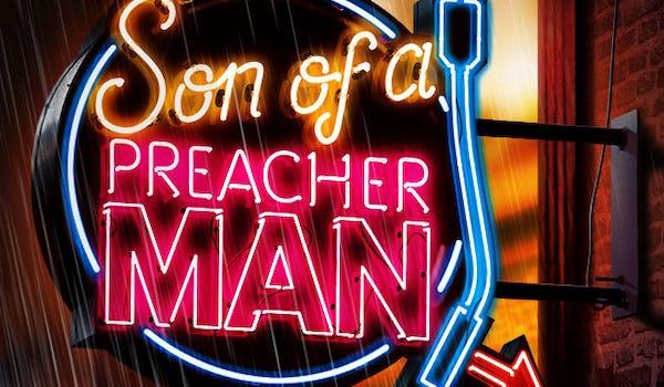 Son Of A Preacher Man Tour Dates