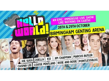 HelloWorld: Zoe Sugg, PointlessBlog, Joe & Caspar, Rose & Rosie, Jim Chapman, Louise Pentland, KSI, Marcus Butler, Oli White, Jake Mitchell, Jake Maynard, New Hope Club picture