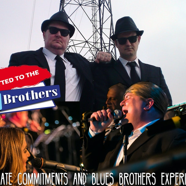 Committed To The Blues Brothers - The Ultimate Commitments & Blues Brothers Experience