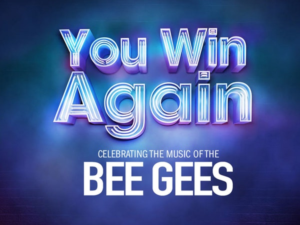 You Win Again - Celebrating The Music Of The Bee Gees Tour Dates