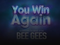 You Win Again event picture