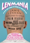 Flyer thumbnail for Lenmania: Jamie Lenman, Employed To Serve, Bad Sign, The St Pierre Snake Invasion, Broker, Palm Reader, Fizzy Blood, In Dynamics, Hannah Lou Clark, Jamie Lenman