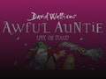 Awful Auntie - Live On Stage (Touring) event picture