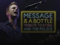 Message In A Bottle – A Tribute To Sting And The Police event picture