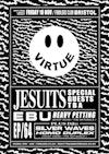 Flyer thumbnail for Virtue: Jesuits, E B U, Heavy Petting, EP/64, Silver Waves, Homo Duplex