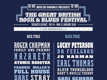 The Great British Rock & Blues Festival: Roger Chapman, Nazareth, Atomic Rooster, Frankie Miller's Full House, Dare, Stray, Bernie Marsden, Screaming Eagles, Billy Walton Band, Xander And The Peace Pirates, Chantel McGregor, Edgar Broughton, Lucky Peterson, Dr Feelgood, Jo Harman, Earl Thomas, Alvin Youngblood Hart, Sari Schorr & The Engine Room, Rebecca Downes, Rob Tognoni, Thorbjørn Risager & The Black Tornado, Connie Lush, Slack Alice, Southbound, The Tom Walker Trio, Greg Coulson, Saliichi Sugiyama Band, The Mike Ross Band, Thr3e, Deep Blue Sea (formerly Little Devils), Joe Anderton Band, Storm Warning, Yoka And The Sugarbeats, Ryk Mead Band, The Blues Issue, Stan, Andy Power Band, The Wilbur Project, The Robin Bibi Band, Jack Hutchinson Boom Boom Brotherhood, Rainbreakers, Roadhhouse Jam, Matt Edwards Band, Troy Redfern Band, Ash Wilson, Al Hughes, Benjamin Bassford, Backwater Roll, James O'Hara, Elles Bailey picture