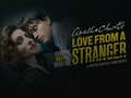 Agatha Christie's Love From A Stranger event picture