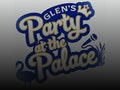 Glen's Party At The Palace event picture