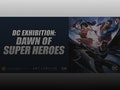 DC Exhibition - Dawn Of Super Heroes event picture