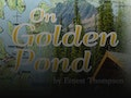 On Golden Pond: Lighted Fools Theatre Company event picture