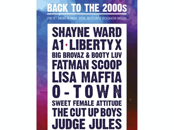 Back To The 2000s: Shayne Ward, A1, Liberty X, Big Brovaz, Booty Luv, Fatman Scoop, Lisa Maffia, O-Town, Romeo, Sweet Female Attitude, The Cut Up Boys, Judge Jules, The Cheeky Girls, Toby Anstis, McFly/Busted Tribute, Pink Tribute, Tribute to Bruno Mars, Eden Tour, Chico Bloc Fit picture