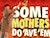 Some Mothers Do 'Ave 'Em (Touring)