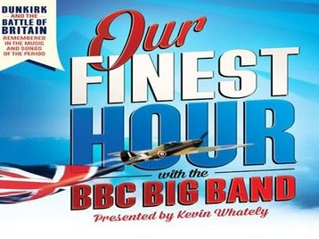 Our Finest Hour - Dunkirk And The Battle Of Britain: BBC Big Band, Peter Bowles, Annie Gill picture