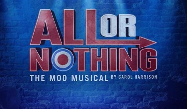 All Or Nothing - The Mod Musical Tour Dates