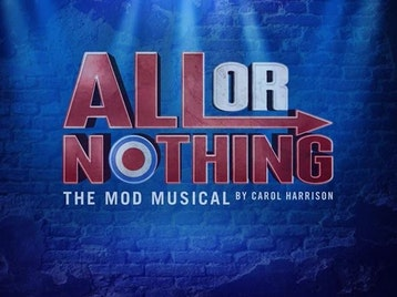 All Or Nothing - The Mod Musical (Touring) artist photo
