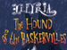 The Hound of the Baskervilles by Sir Arthur Conan Doyle: Illyria event picture