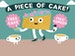 A Piece Of Cake!: Josie Long, Tom Little, Richard Todd event picture