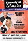 Flyer thumbnail for Barnstaple Comedy Club: Tamar Broadbent, Luke Honnoraty, Brendon Burns